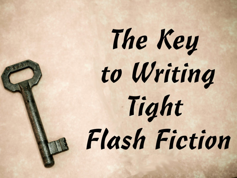 The Key to Writing Tight Flash Fiction