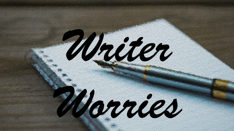 Writer Worries