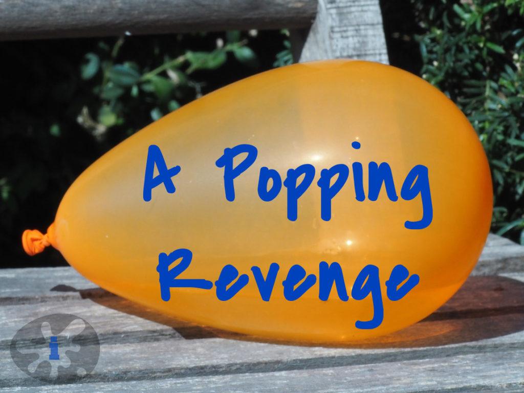 A Popping Revenge